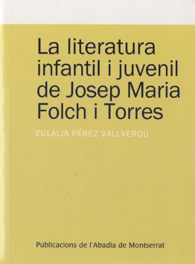 Novetat editorial – La literatura infantil i juvenil de Josep M. Folch i Torres